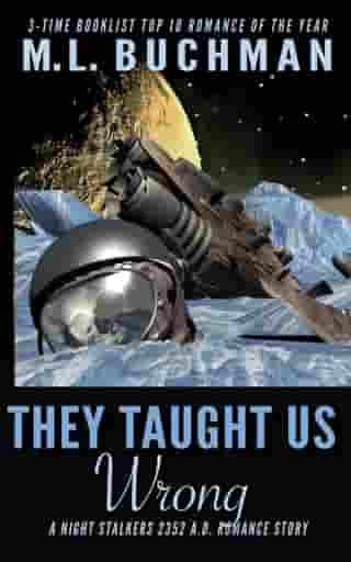 They Taught Us Wrong by M. L. Buchman