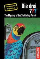 The Three Investigators and the Mystery of the Stuttering Parrot: American English by Robert Arthur
