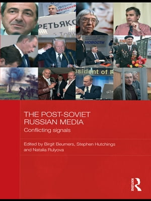 The Post-Soviet Russian Media Conflicting Signals