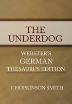 The Under Dog by Francis Hopkinson Smith