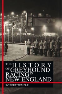 The History Of Greyhound Racing In New England
