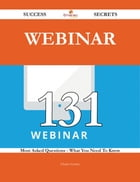 Webinar 131 Success Secrets - 131 Most Asked Questions On Webinar - What You Need To Know