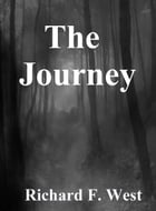 The Journey by Richard F. West