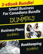 Business Plans and Bookkeeping for Canadians eBook Mega Bundle For Dummies