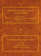 Disorders of Consciousness: Handbook of Clinical Neurology (Series Editors: Aminoff, Boller and Swaab) by G. Bryan Young