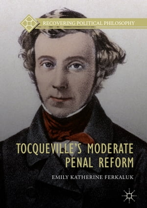 Tocqueville's Moderate Penal Reform
