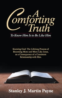 A Comforting Truth: To Know Him Is to Be Like Him