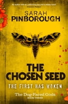 The Chosen Seed: The Dog-Faced Gods Book Three by Sarah Pinborough
