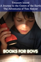 Books for Boys: Treasure Island, A Journey to the Centre of the Earth, The Adventures of Tom Sawyer by Robert Louis Stevenson