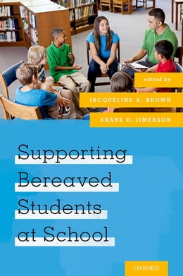Book Supporting Bereaved Students at School by Jacqueline A. Brown
