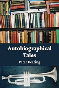 Autobiographical Tales