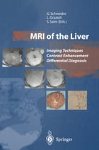 MRI of the Liver: Imaging Techniques Contrast Enhancement Differential Diagnosis
