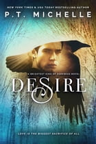 Desire (Brightest Kind of Darkness, Book 4) by P.T. Michelle