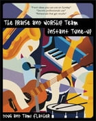 The Praise and Worship Team Instant Tune-Up by Douglas Flather