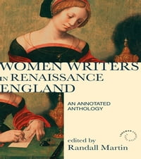 Women Writers in Renaissance England: An Annotated Anthology
