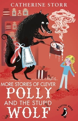 Book More Stories of Clever Polly and the Stupid Wolf by Catherine Storr
