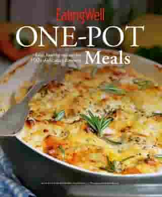 EatingWell One-Pot Meals: Easy, Healthy Recipes for 100+ Delicious Dinners by Jessie Price
