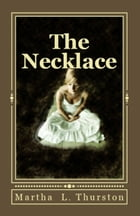 The Necklace by Martha L. Thurston