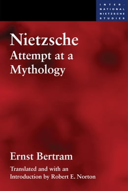 Book Nietzsche: Attempt at a Mythology by Ernst Bertram