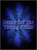 Gems for the Young Folks