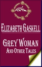 Grey Woman and other Tales by Elizabeth Gaskell