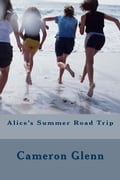Alice's Summer Road Trip 62b57ee4-3874-40c0-826b-86a4a2805598