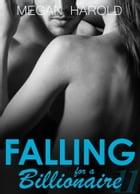 Falling for a Billionaire Part 11 by Megan Harold