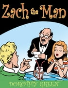 Zach the Man by Dorothy Green