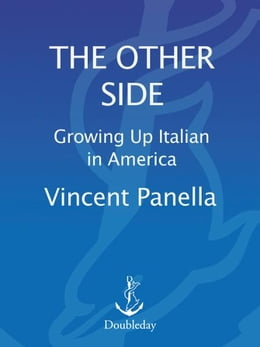 Book The other side: Growing up Italian in America by Vincent Panella