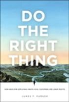 Do the Right Thing by James F. Parker