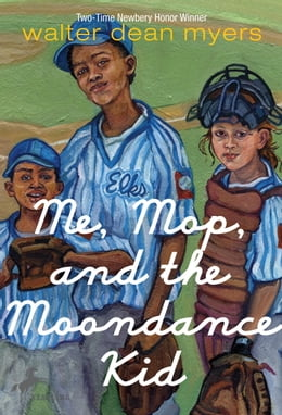 Book Me, Mop, and the Moondance Kid by Walter Dean Myers
