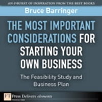 The Most Important Considerations for Starting Your Own Business: The Feasibility Study and…