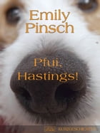 Pfui, Hastings! by Emily Pinsch