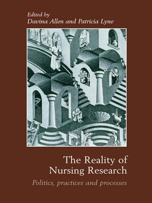 The Reality of Nursing Research Politics,  Practices and Processes