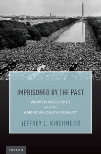 Imprisoned by the Past: Warren McCleskey and the American Death Penalty