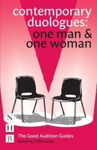 Contemporary Duologues: One Man & One Woman by Trilby James