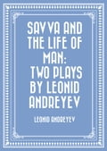 Savva and the Life of Man: Two plays by Leonid Andreyev