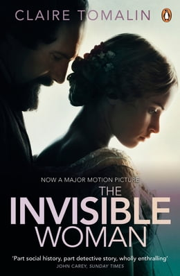 Book The Invisible Woman: The Story of Nelly Ternan and Charles Dickens by Claire Tomalin