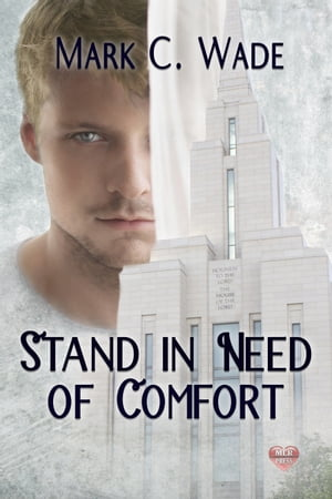 Stand in Need of Comfort by Mark C. Wade