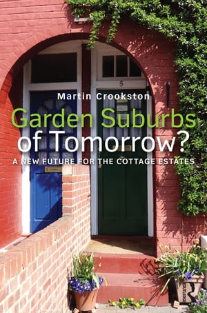 Garden Suburbs of Tomorrow? A New Future for the Cottage Estates