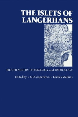 Book The Islets of Langerhans: Biochemistry, Physiology, and Pathology by Cooperstein, S.J.