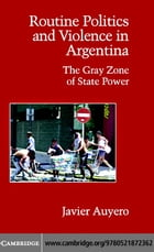 Routine Politics and Violence in Argentina