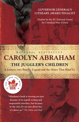 Book The Juggler's Children: A Journey into Family, Legend and the Genes that Bind Us by Carolyn Abraham