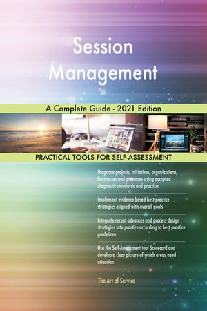 Session Management A Complete Guide - 2021 Edition by Gerardus Blokdyk
