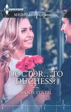Doctor...to Duchess? by Annie O'Neil