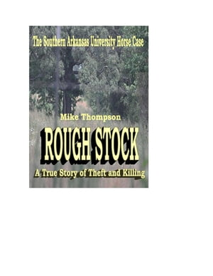 Rough Stock: The Southern Arkansas University Horse Theft Case by Michael Thompson