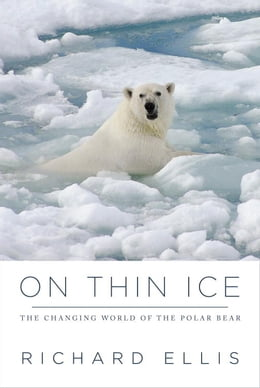 Book On Thin Ice by Richard Ellis