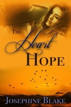The Heart of Hope: A Companion Short Story by Josephine Blake