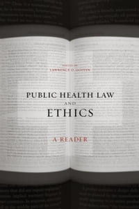 Public Health Law and Ethics: A Reader