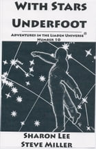 With Stars Underfoot: Adventures in the Liaden Universe®, #10 by Sharon Lee